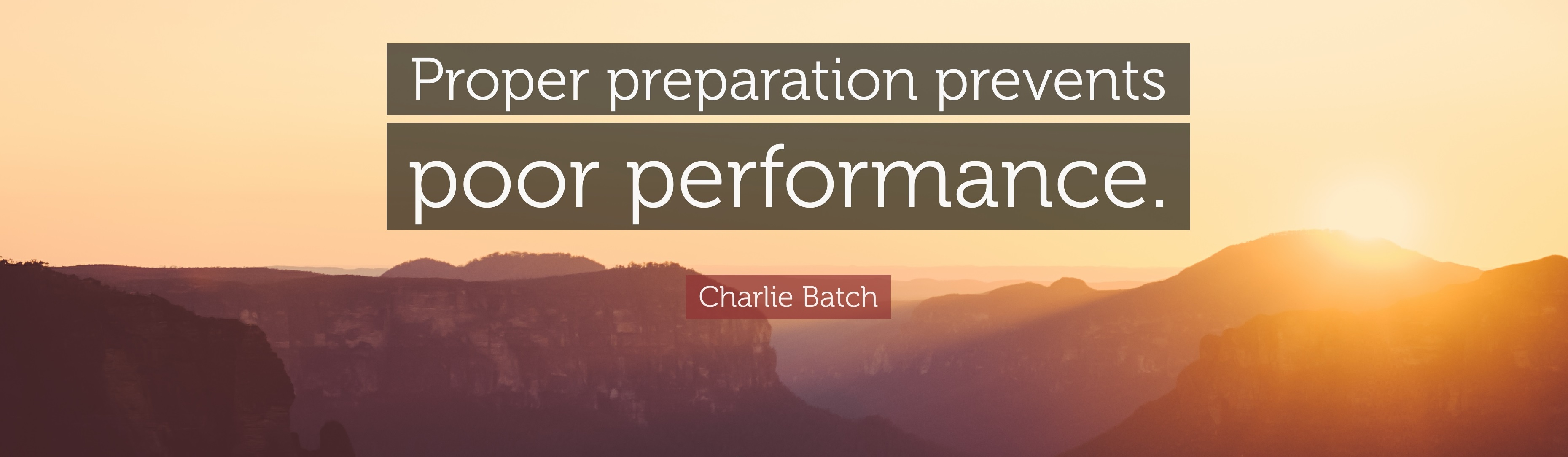 1661788-charlie-batch-quote-proper-preparation-prevents-poor-performance